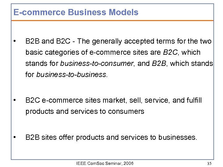 E-commerce Business Models • B 2 B and B 2 C - The generally