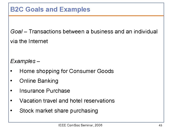 B 2 C Goals and Examples Goal – Transactions between a business and an