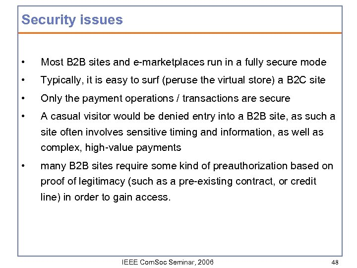 Security issues • Most B 2 B sites and e-marketplaces run in a fully