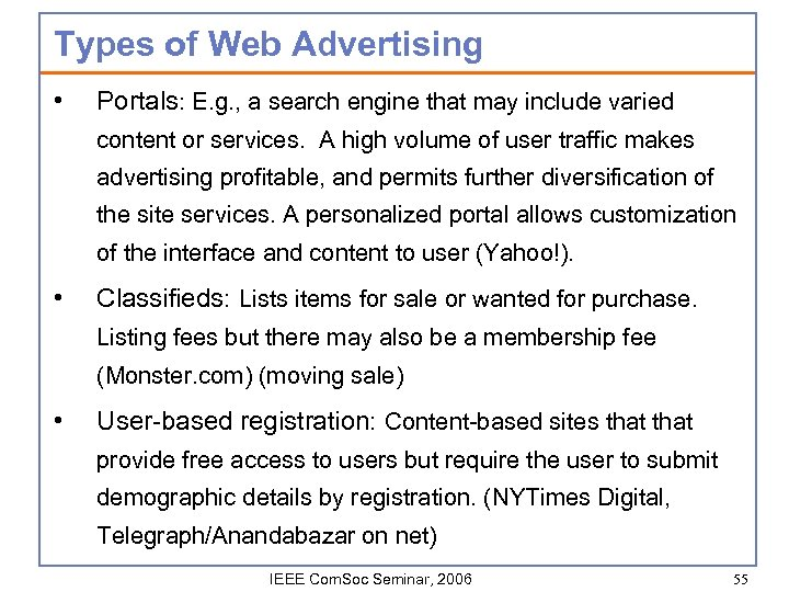 Types of Web Advertising • Portals: E. g. , a search engine that may