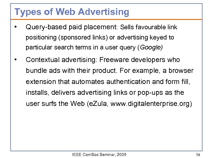 Types of Web Advertising • Query-based paid placement: Sells favourable link positioning (sponsored links)