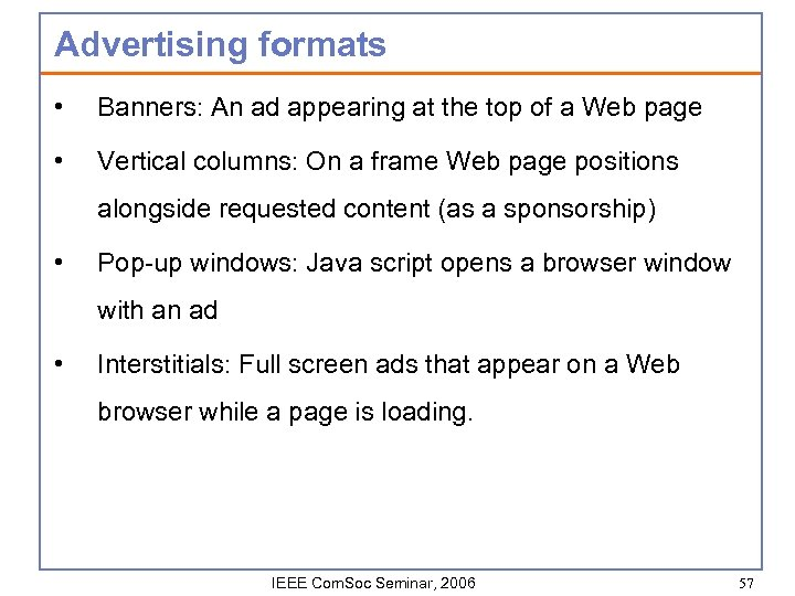 Advertising formats • Banners: An ad appearing at the top of a Web page