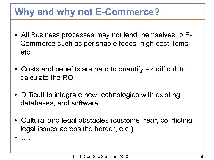 Why and why not E-Commerce? • All Business processes may not lend themselves to