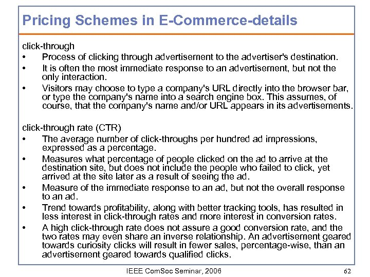 Pricing Schemes in E-Commerce-details click-through • Process of clicking through advertisement to the advertiser's