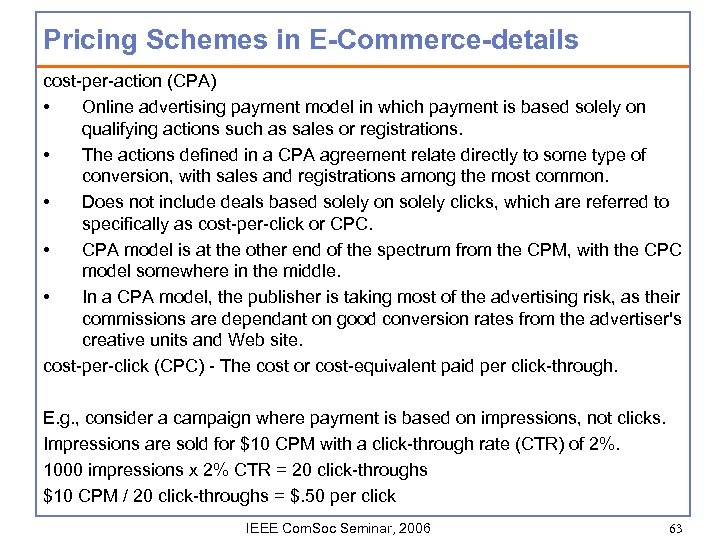 Pricing Schemes in E-Commerce-details cost-per-action (CPA) • Online advertising payment model in which payment