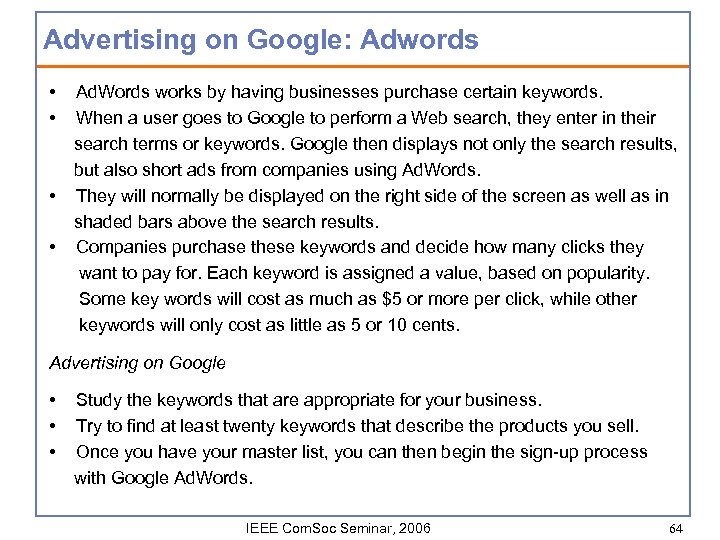 Advertising on Google: Adwords • • Ad. Words works by having businesses purchase certain