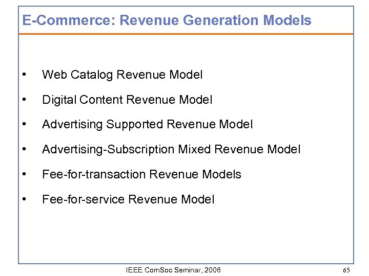 E-Commerce: Revenue Generation Models • Web Catalog Revenue Model • Digital Content Revenue Model