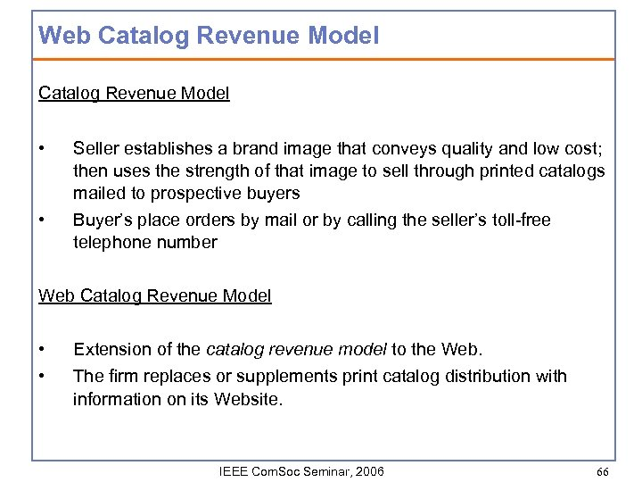 Web Catalog Revenue Model • • Seller establishes a brand image that conveys quality