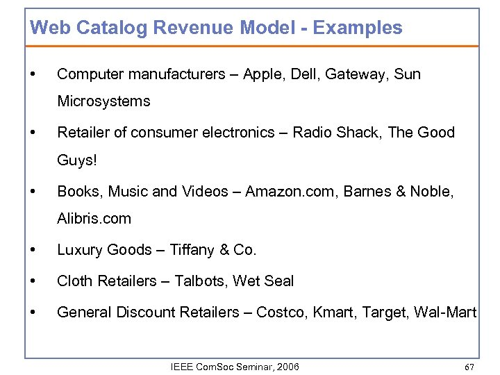 Web Catalog Revenue Model - Examples • Computer manufacturers – Apple, Dell, Gateway, Sun