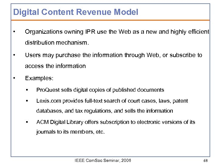 Digital Content Revenue Model • Organizations owning IPR use the Web as a new