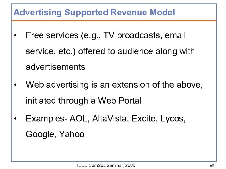 Advertising Supported Revenue Model • Free services (e. g. , TV broadcasts, email service,