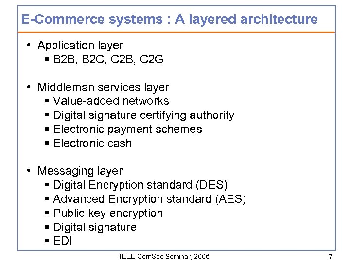 E-Commerce systems : A layered architecture • Application layer § B 2 B, B