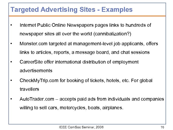Targeted Advertising Sites - Examples • Internet Public Online Newspapers pages links to hundreds