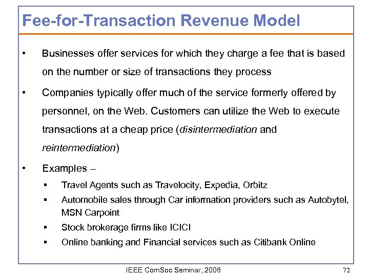 Fee-for-Transaction Revenue Model • Businesses offer services for which they charge a fee that