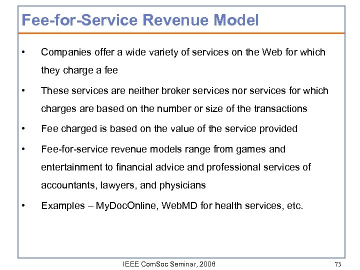 Fee-for-Service Revenue Model • Companies offer a wide variety of services on the Web