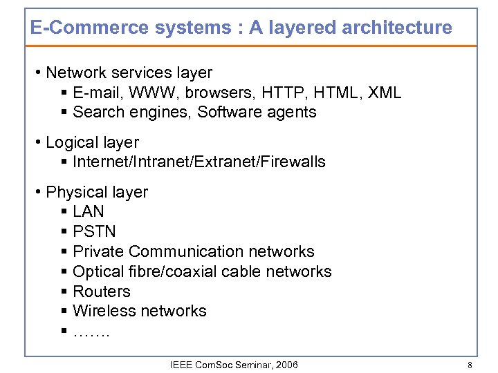 E-Commerce systems : A layered architecture • Network services layer § E-mail, WWW, browsers,