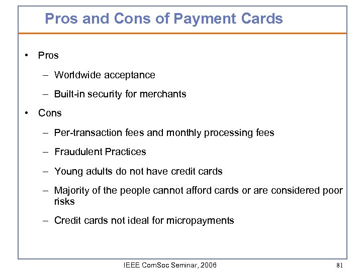Pros and Cons of Payment Cards • Pros – Worldwide acceptance – Built-in security