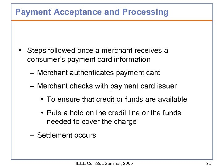 Payment Acceptance and Processing • Steps followed once a merchant receives a consumer's payment