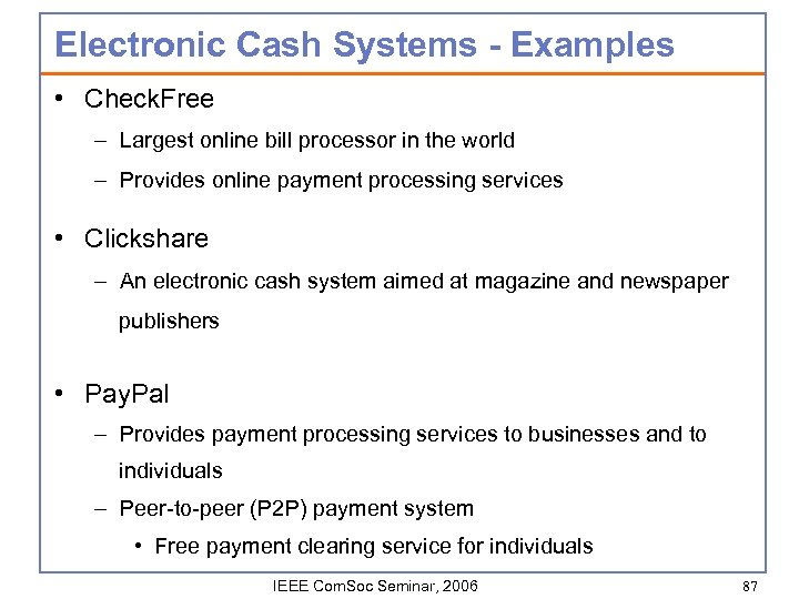 Electronic Cash Systems - Examples • Check. Free – Largest online bill processor in