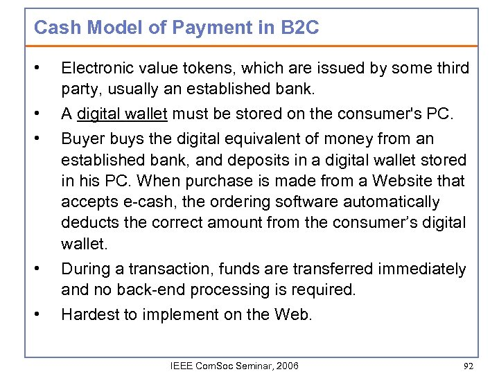 Cash Model of Payment in B 2 C • Electronic value tokens, which are