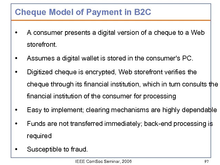 Cheque Model of Payment in B 2 C • A consumer presents a digital