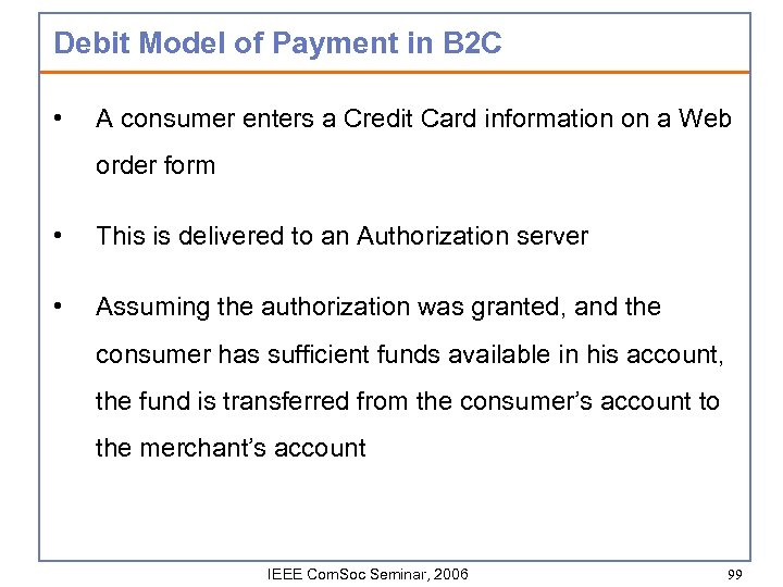 Debit Model of Payment in B 2 C • A consumer enters a Credit