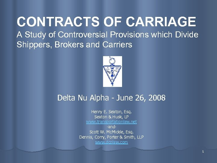 CONTRACTS OF CARRIAGE A Study of Controversial Provisions which Divide Shippers, Brokers and Carriers