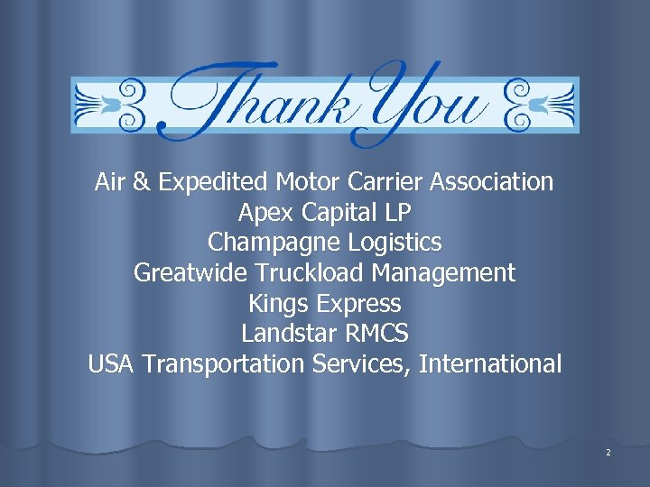 Air & Expedited Motor Carrier Association Apex Capital LP Champagne Logistics Greatwide Truckload Management