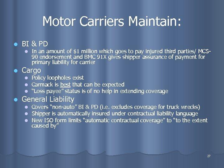 Motor Carriers Maintain: l BI & PD l l Cargo l l In an