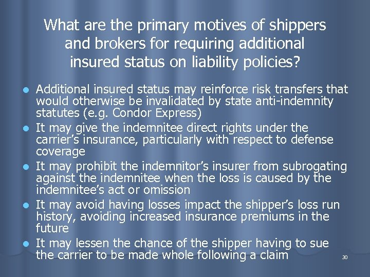 What are the primary motives of shippers and brokers for requiring additional insured status