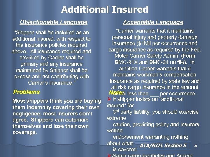 """Additional Insured Objectionable Language """"Shipper shall be included as an additional insured, with respect"""