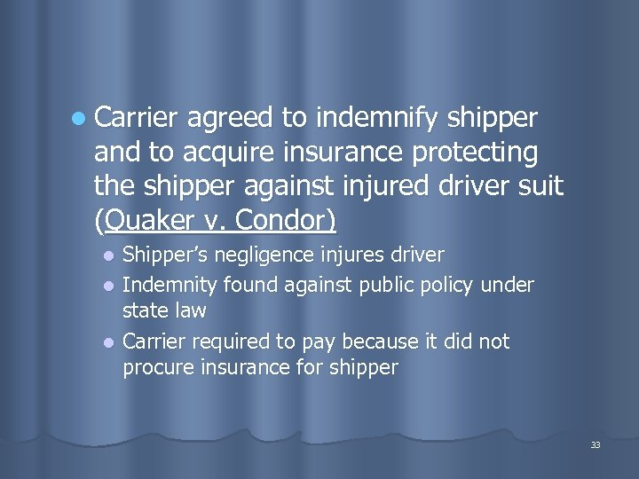 l Carrier agreed to indemnify shipper and to acquire insurance protecting the shipper against