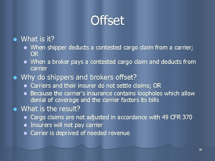 Offset l What is it? When shipper deducts a contested cargo claim from a