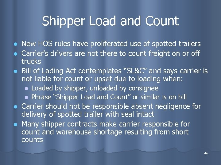 Shipper Load and Count New HOS rules have proliferated use of spotted trailers l