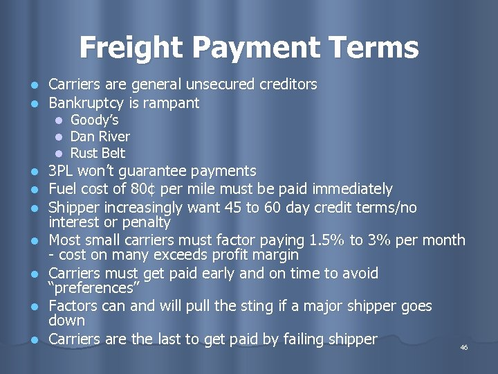Freight Payment Terms l l Carriers are general unsecured creditors Bankruptcy is rampant l