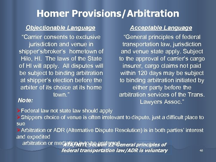 """Homer Provisions/Arbitration Objectionable Language Acceptable Language """"Carrier consents to exclusive jurisdiction and venue in"""