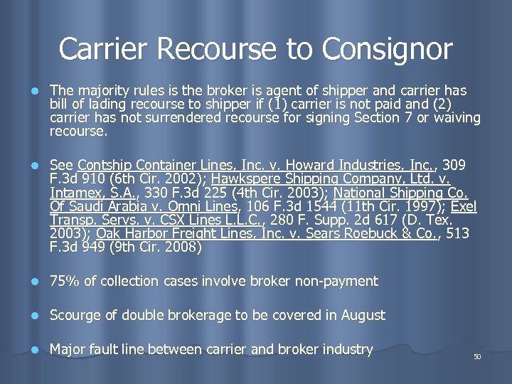 Carrier Recourse to Consignor l The majority rules is the broker is agent of