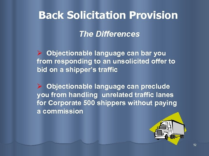 Back Solicitation Provision The Differences Ø Objectionable language can bar you from responding to