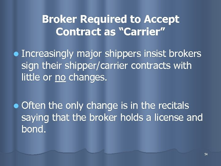 """Broker Required to Accept Contract as """"Carrier"""" l Increasingly major shippers insist brokers sign"""