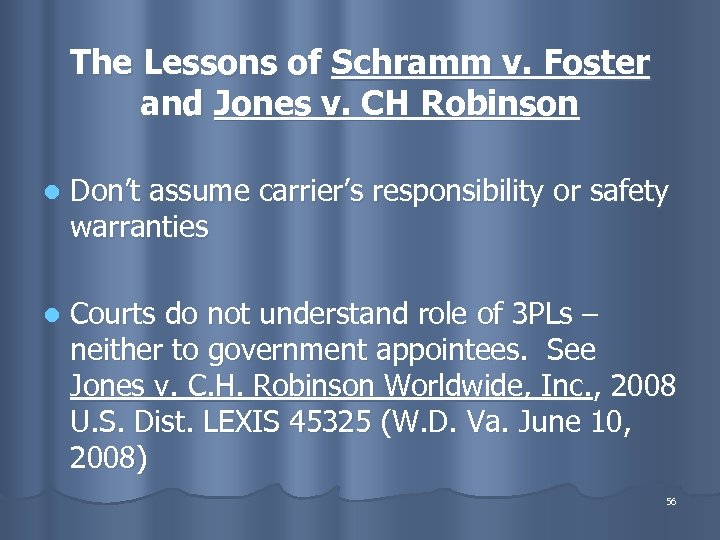 The Lessons of Schramm v. Foster and Jones v. CH Robinson l Don't assume