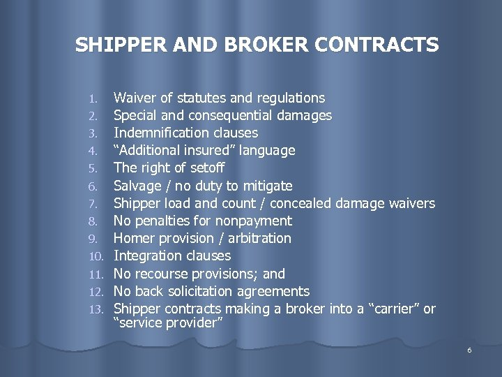 SHIPPER AND BROKER CONTRACTS 1. 2. 3. 4. 5. 6. 7. 8. 9. 10.