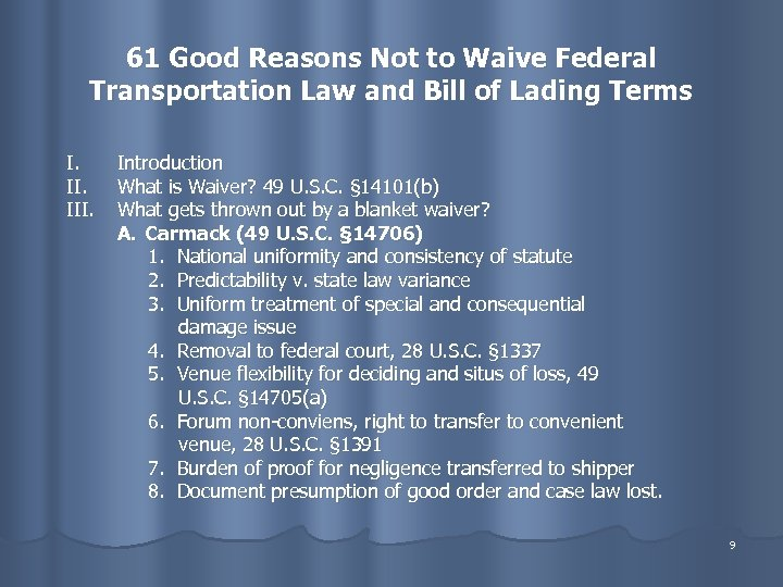 61 Good Reasons Not to Waive Federal Transportation Law and Bill of Lading Terms