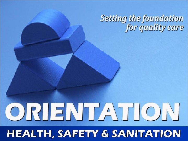 HEALTH, SAFETY & SANITATION