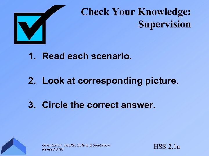 Check Your Knowledge: Supervision 1. Read each scenario. 2. Look at corresponding picture. 3.
