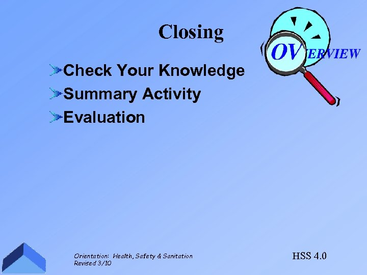 Closing Check Your Knowledge Summary Activity Evaluation Orientation: Health, Safety & Sanitation Revised 3/10