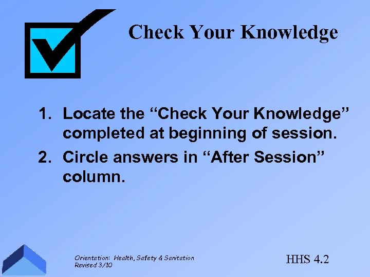 """Check Your Knowledge 1. Locate the """"Check Your Knowledge"""" completed at beginning of session."""