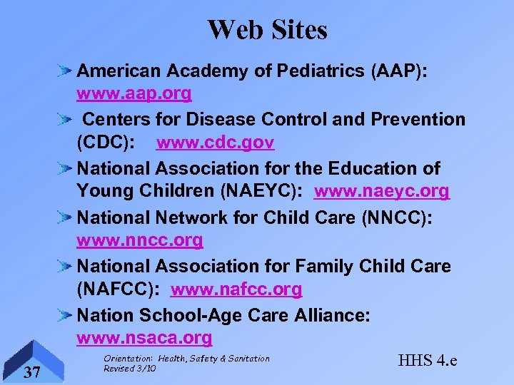 Web Sites American Academy of Pediatrics (AAP): www. aap. org Centers for Disease Control