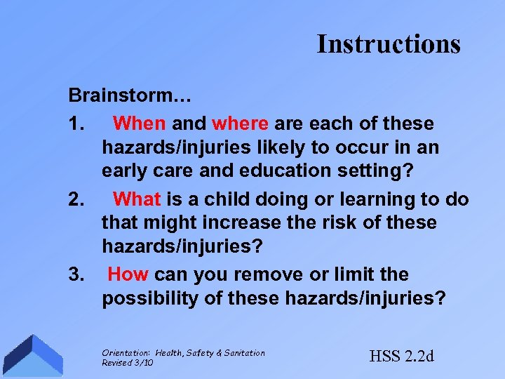 Instructions Brainstorm… 1. When and where are each of these hazards/injuries likely to occur