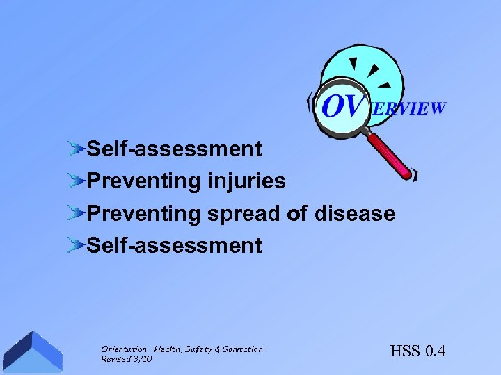 Self-assessment Preventing injuries Preventing spread of disease Self-assessment Orientation: Health, Safety & Sanitation Revised