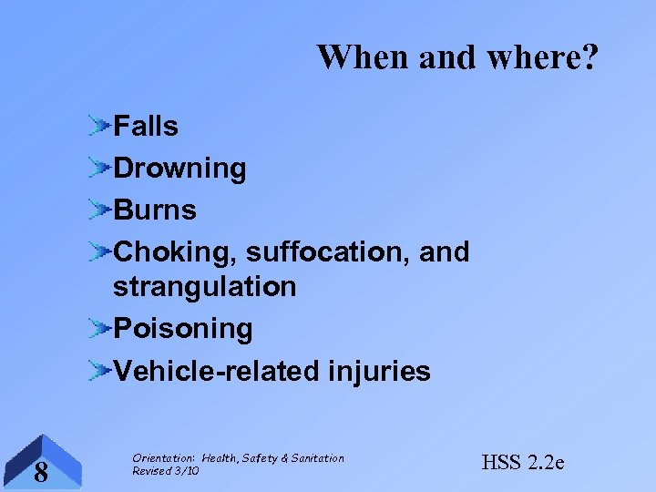 When and where? Falls Drowning Burns Choking, suffocation, and strangulation Poisoning Vehicle-related injuries 8